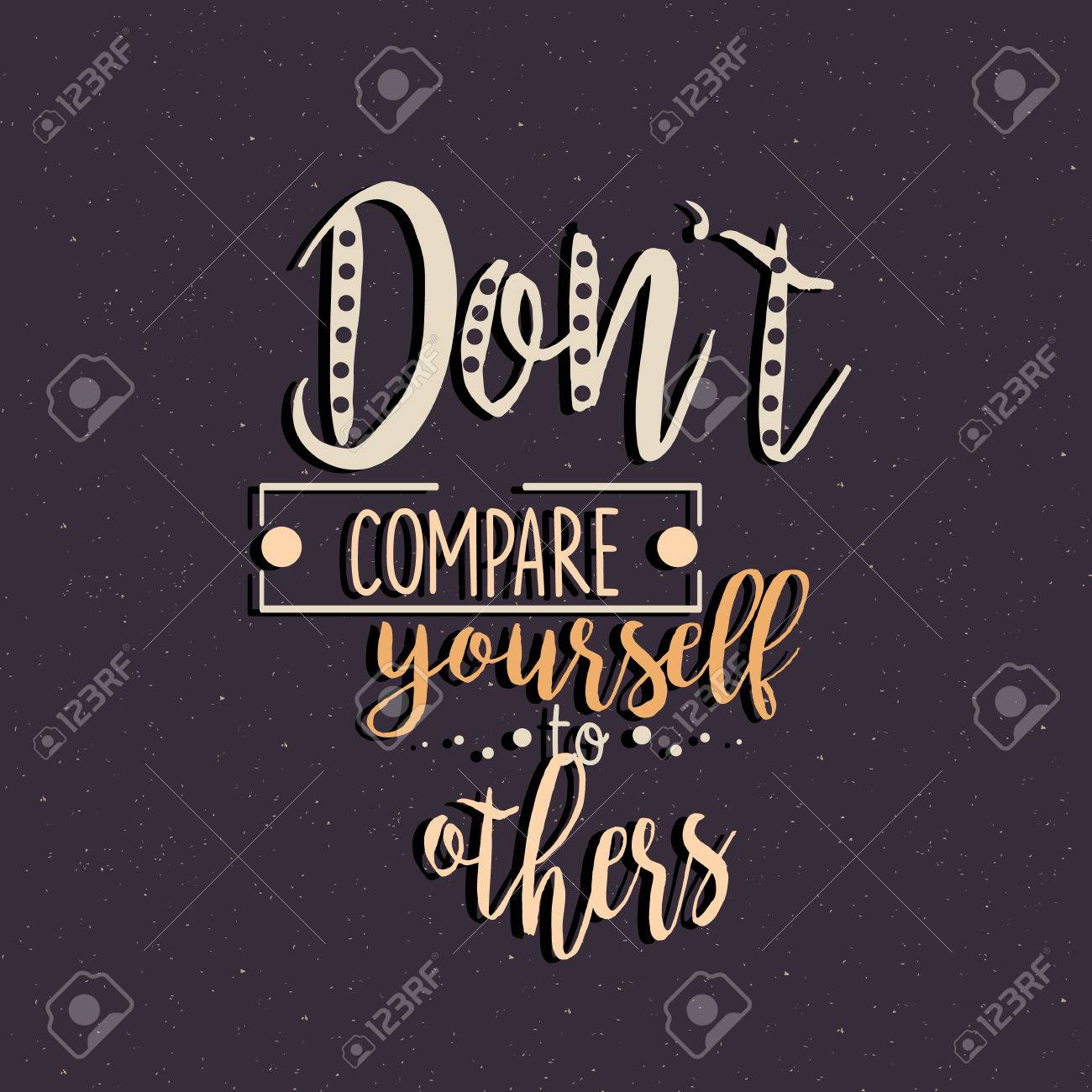 Compare Quotes Don't Compare Yourself To Others Quotes Motivation Vector Royalty