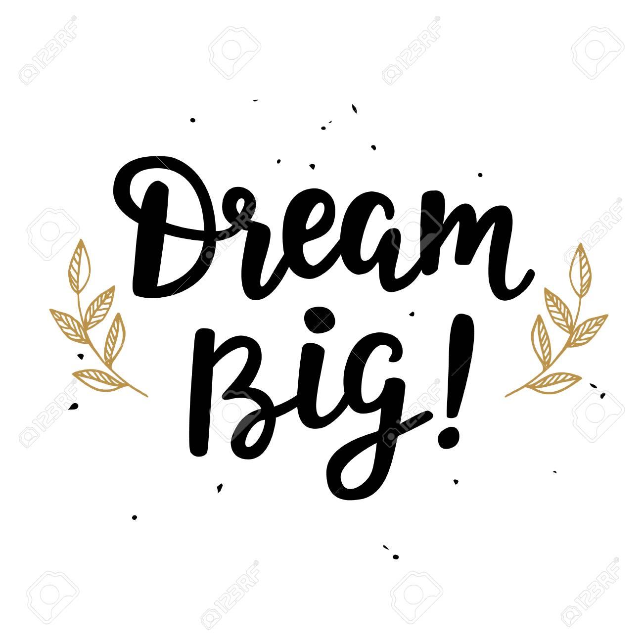 How to Dream Big