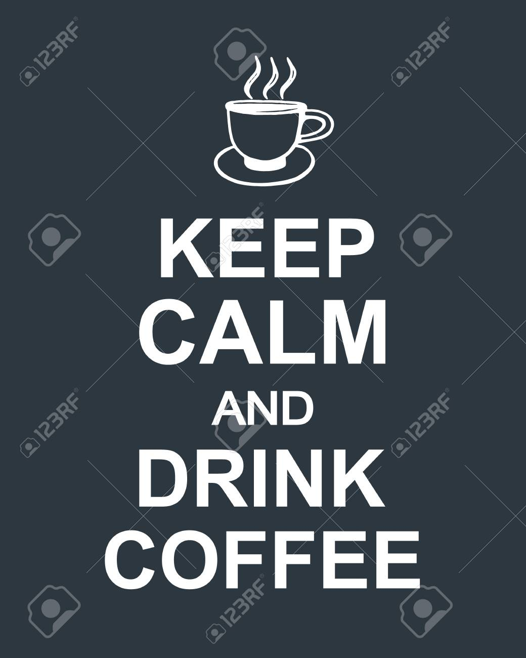 Keep Calm And Drink Coffee quote on dark background - 88986874