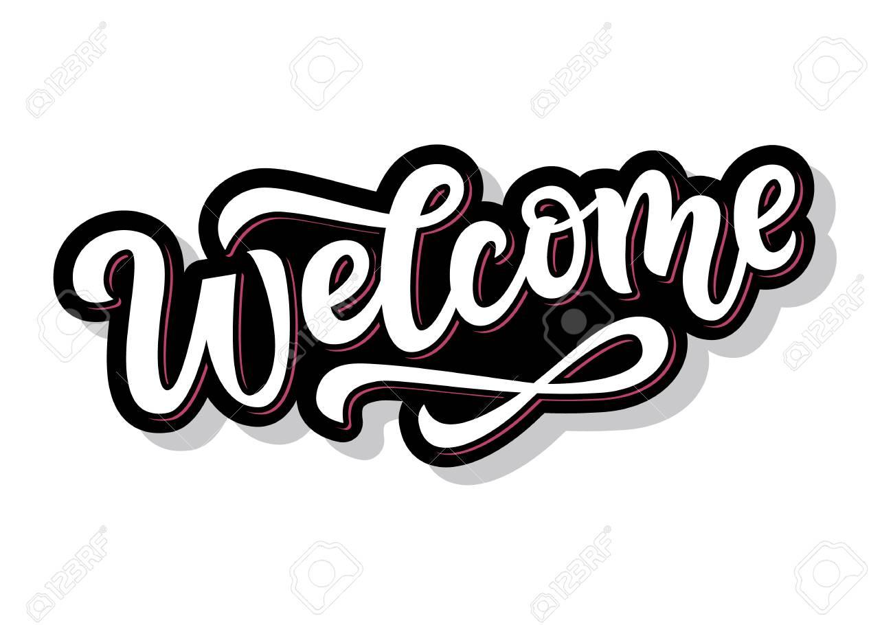 Welcome hand written lettering sticker for social media. Modern brush calligraphy, isolated on white background. Wedding invitation design - 127097054