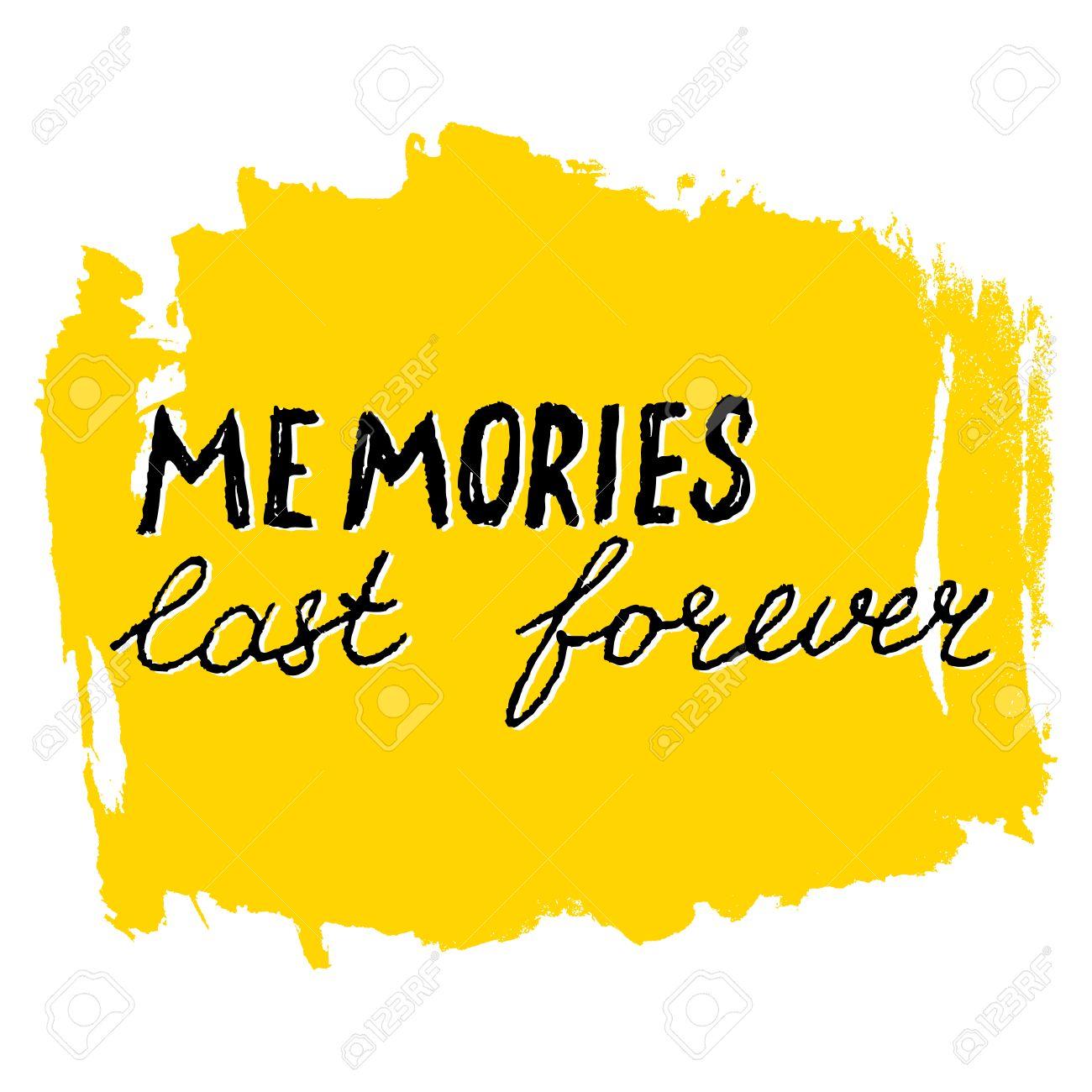 Memories Last Forever Lettering Calligraphy. Hand Written ...