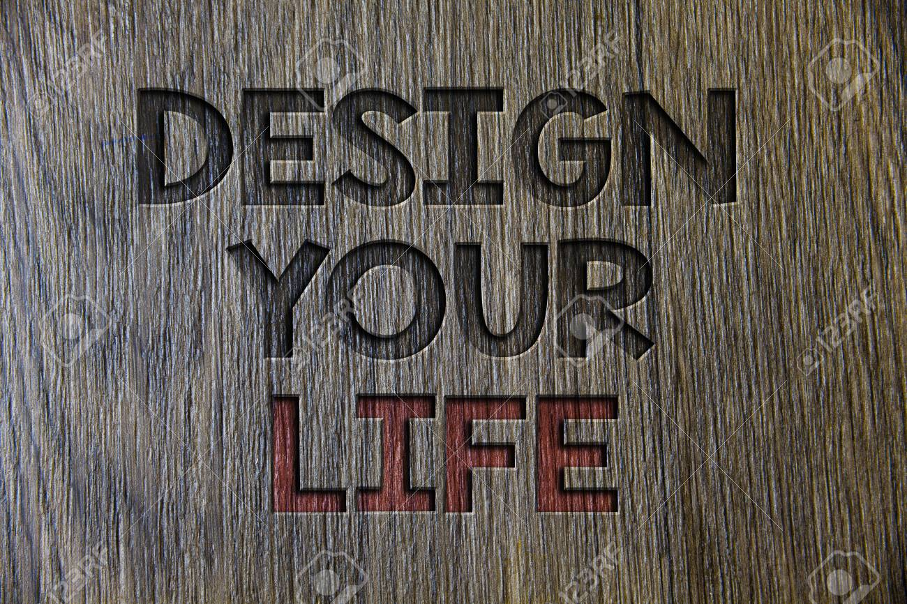 Writing note showing Design Your Life  Business photo showcasing