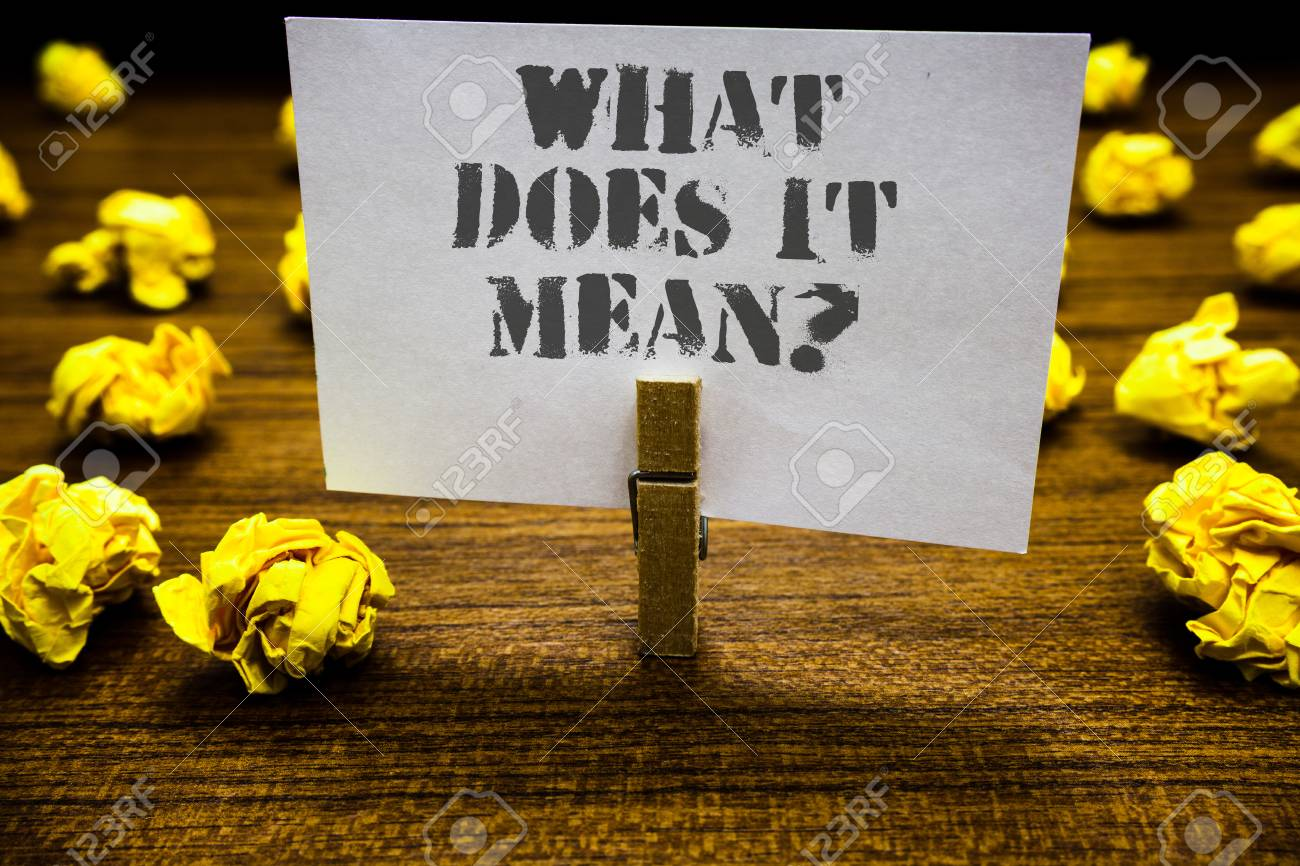 Text Sign Showing What Does It Mean Question Conceptual Photo
