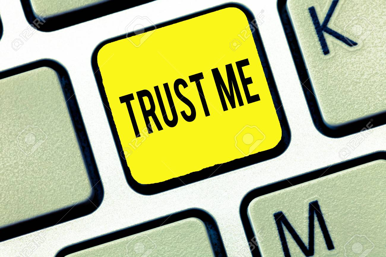 Handwriting text writing Trust Me  Concept meaning Believe Have
