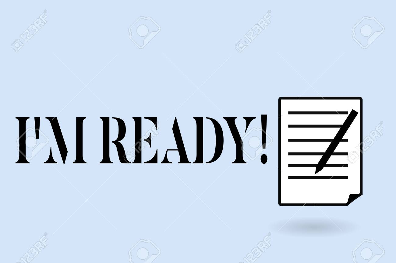 Handwriting Text Writing I Am Ready Concept Meaning To Be Prepared