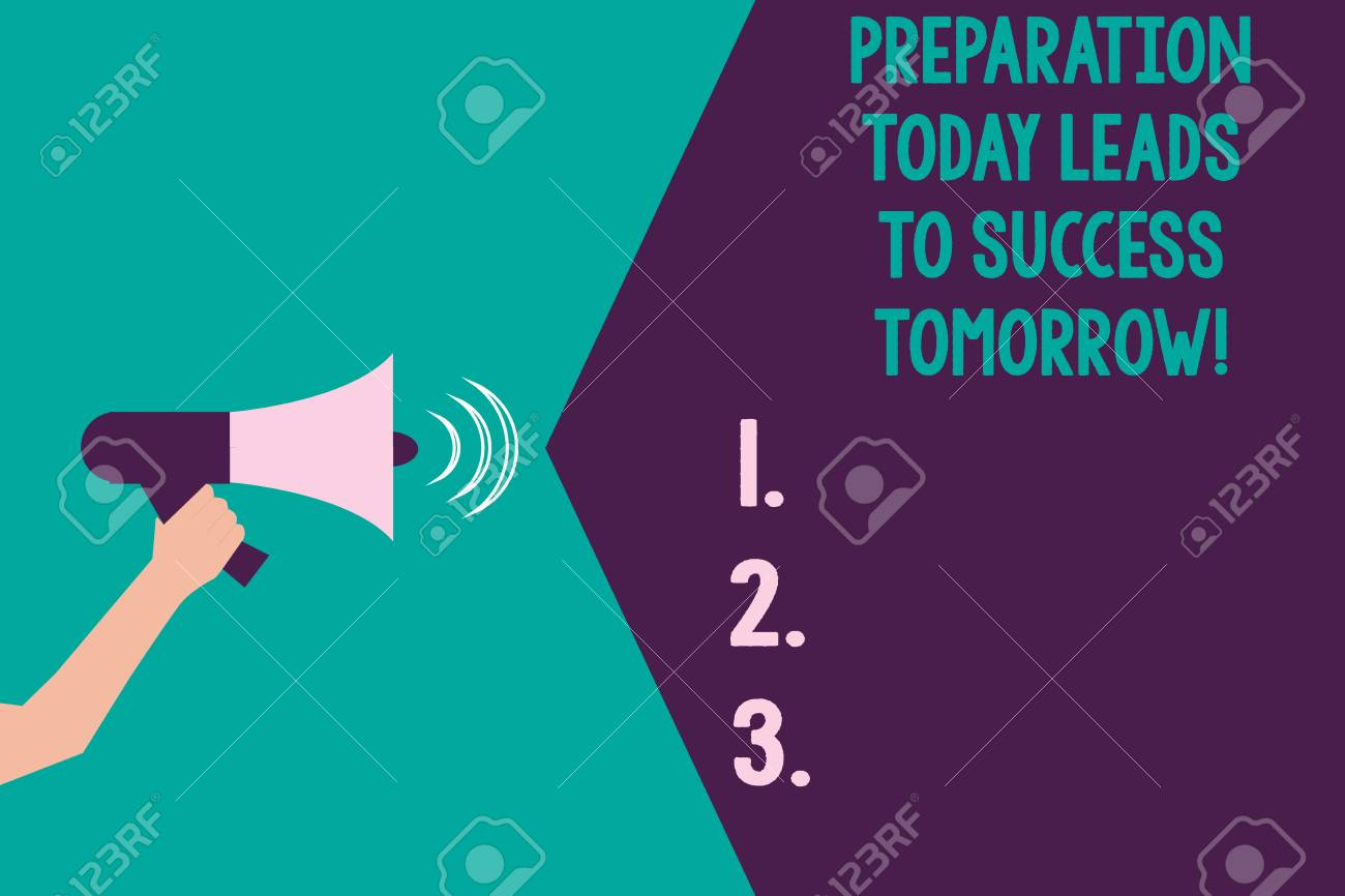 Writing note showing Preparation Today Leads To Success Tomorrow