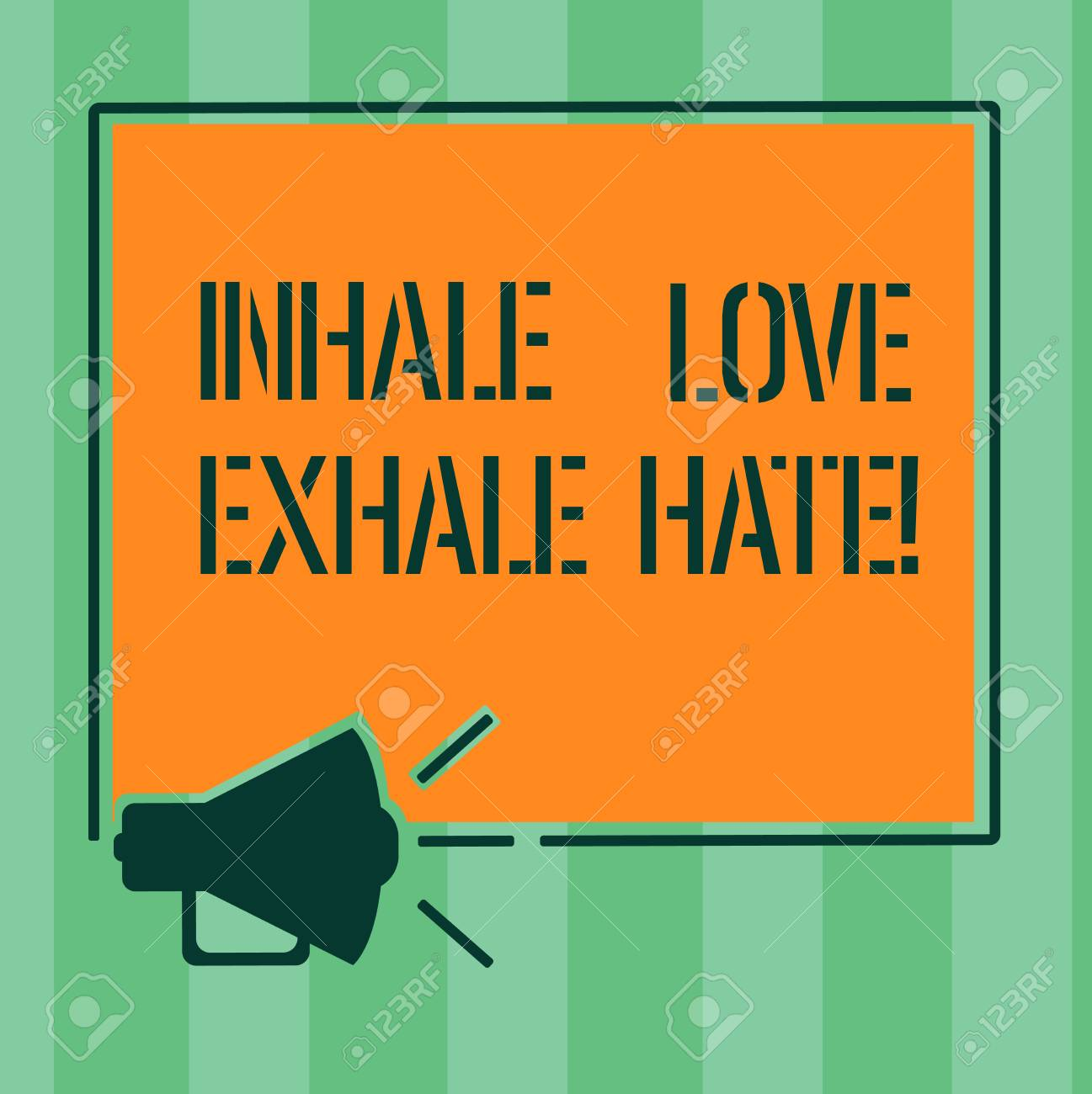 Handwriting text Inhale Love Exhale Hate  Concept meaning Positive