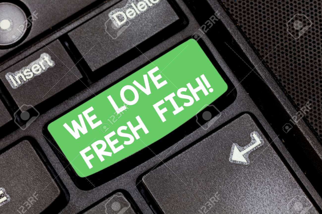Handwriting Text We Love Fresh Fish Concept Meaning Seafood Stock Photo Picture And Royalty Free Image Image 114426304
