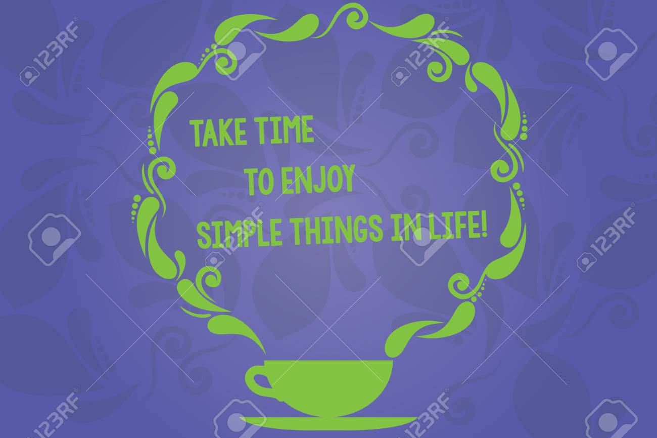 Handwriting text writing Take Time To Enjoy Simple Things In