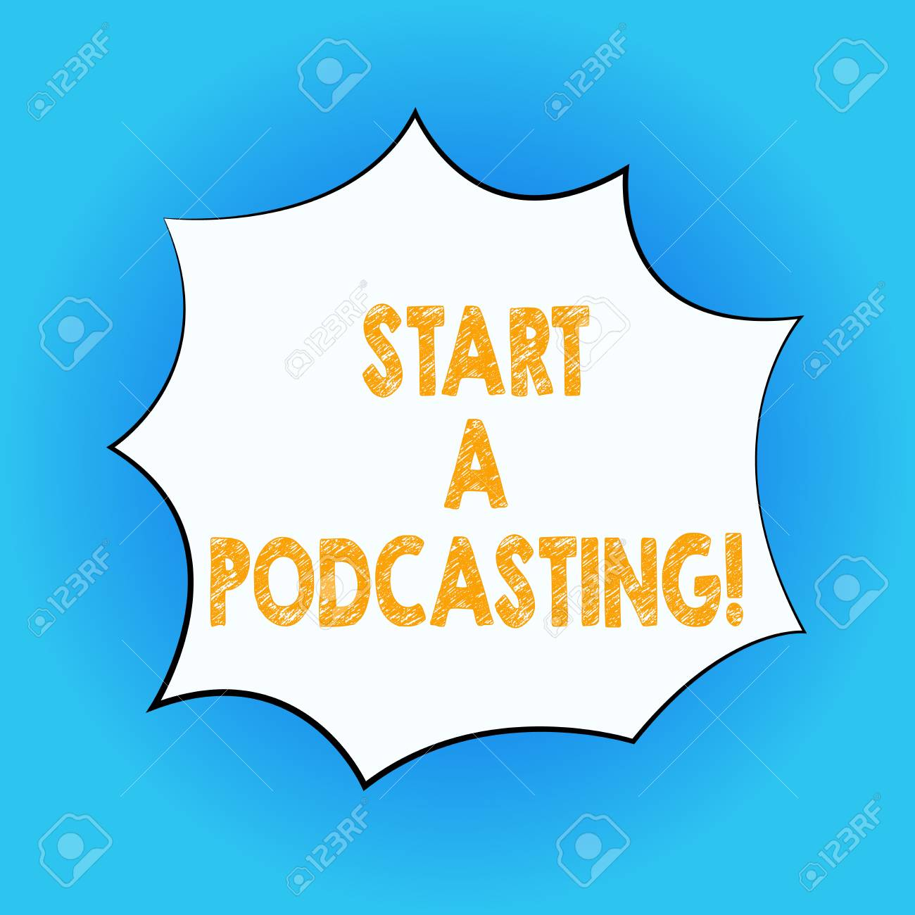 Handwriting Text Start A Podcasting Concept Meaning Preparation