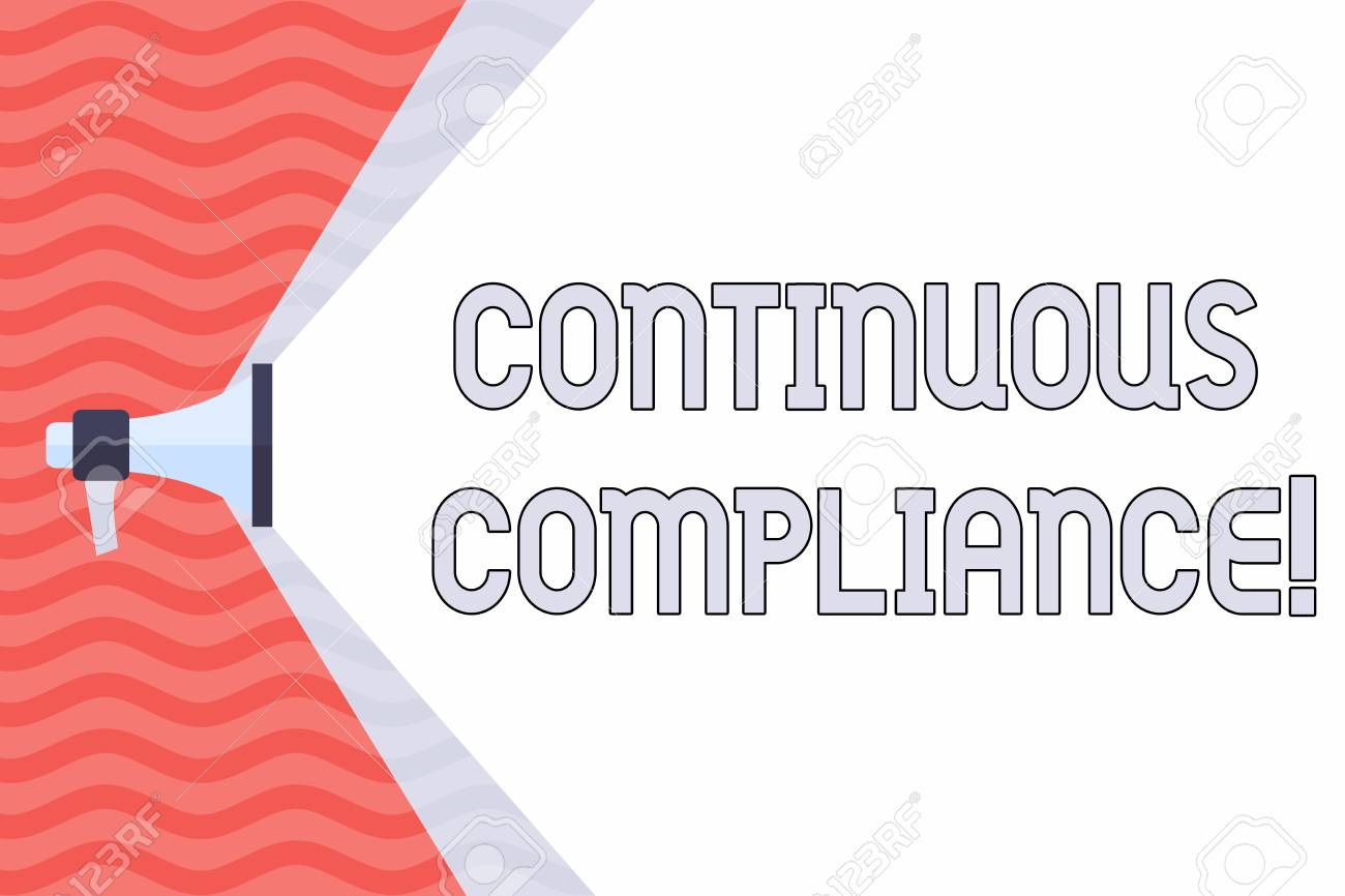 Handwriting text Continuous Compliance. Conceptual photo proactively maintaining a safe health care environment Megaphone Extending the Capacity of Volume Range thru Blank Space Wide Beam - 121172585