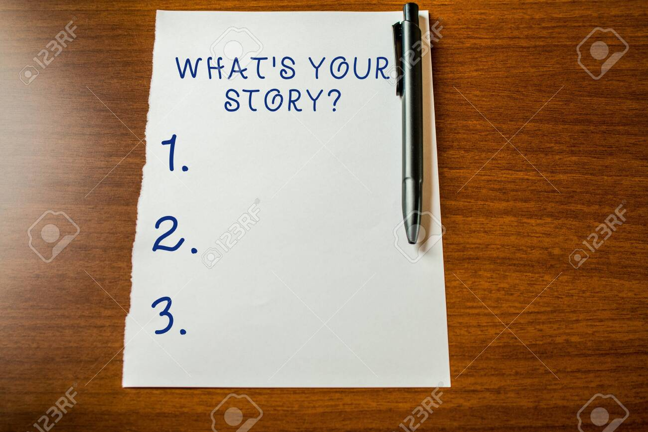 Handwriting text What S Your Story Question. Conceptual photo asking demonstrating about his past life actions events Upper view blank stationary paper lying wooden table pen. Writing essay - 123334981