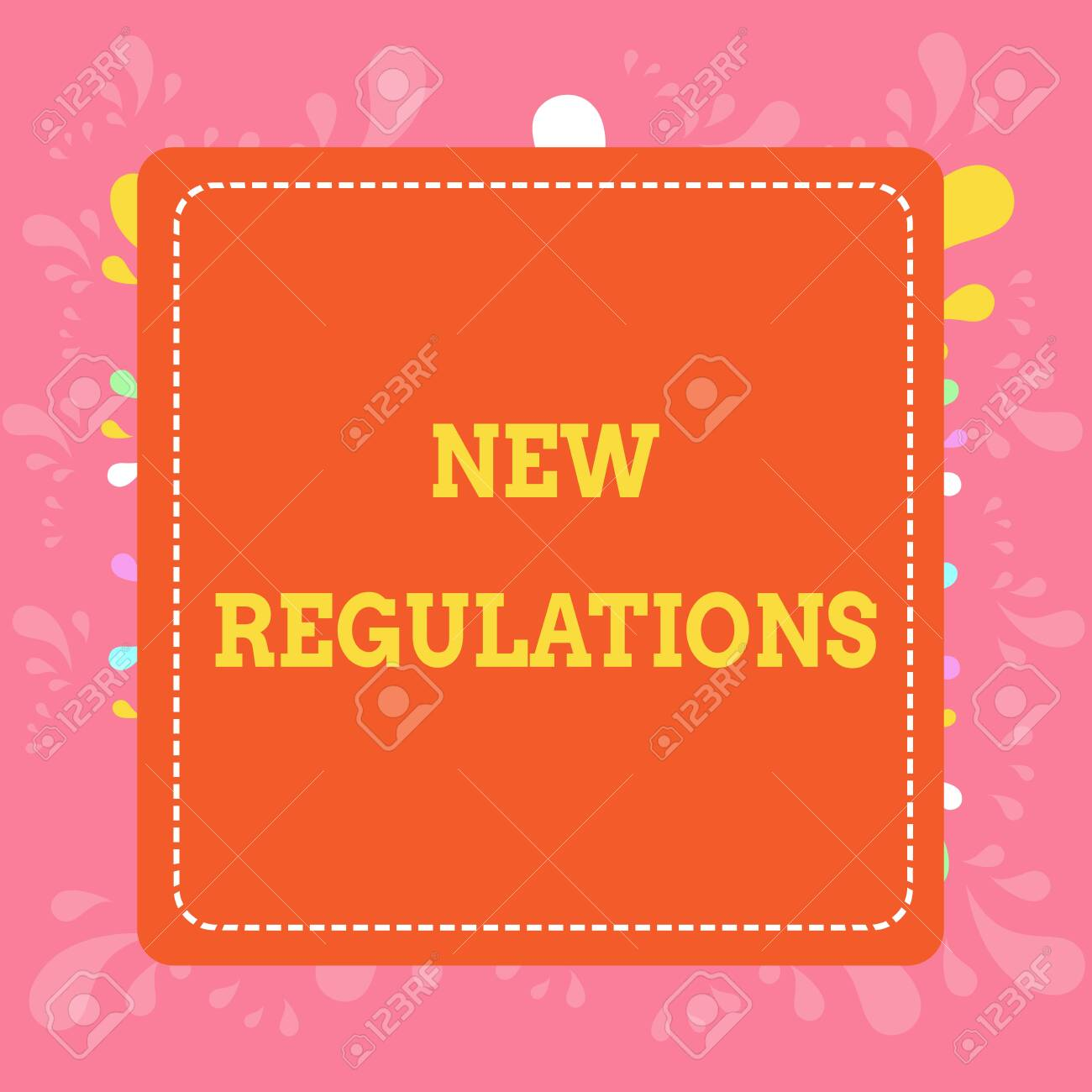 Writing note showing New Regulations. Business concept for Regulation controlling the activity usually used by rules. Dashed Stipple Line Blank Square Colored Cutout Frame Bright Background - 124656351