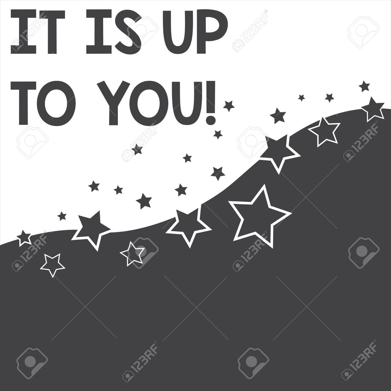 Text sign showing It Is Up To You. Business photo text Used to tell a demonstrating that they are the one to decide Abstract photo Black and White Background Stars and Wave Yin Yang Style - 125242423