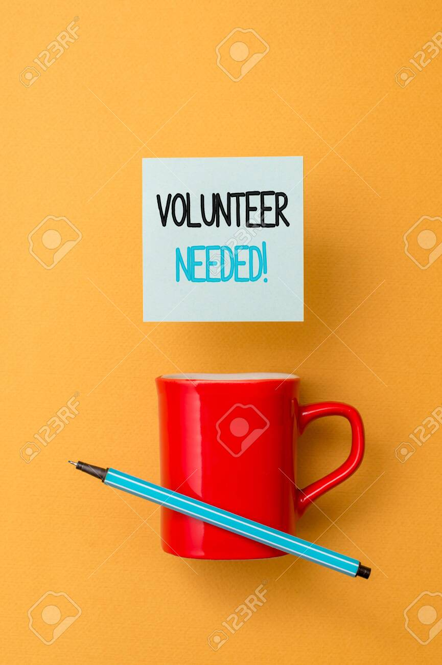 Writing note showing Volunteer Needed  Business concept for asking