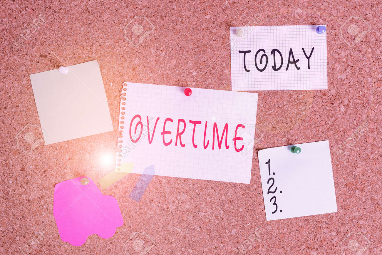 Word writing text Overtime. Business photo showcasing Time or hours worked in addition to regular working hours Corkboard color size paper pin thumbtack tack sheet billboard notice board - 141088114
