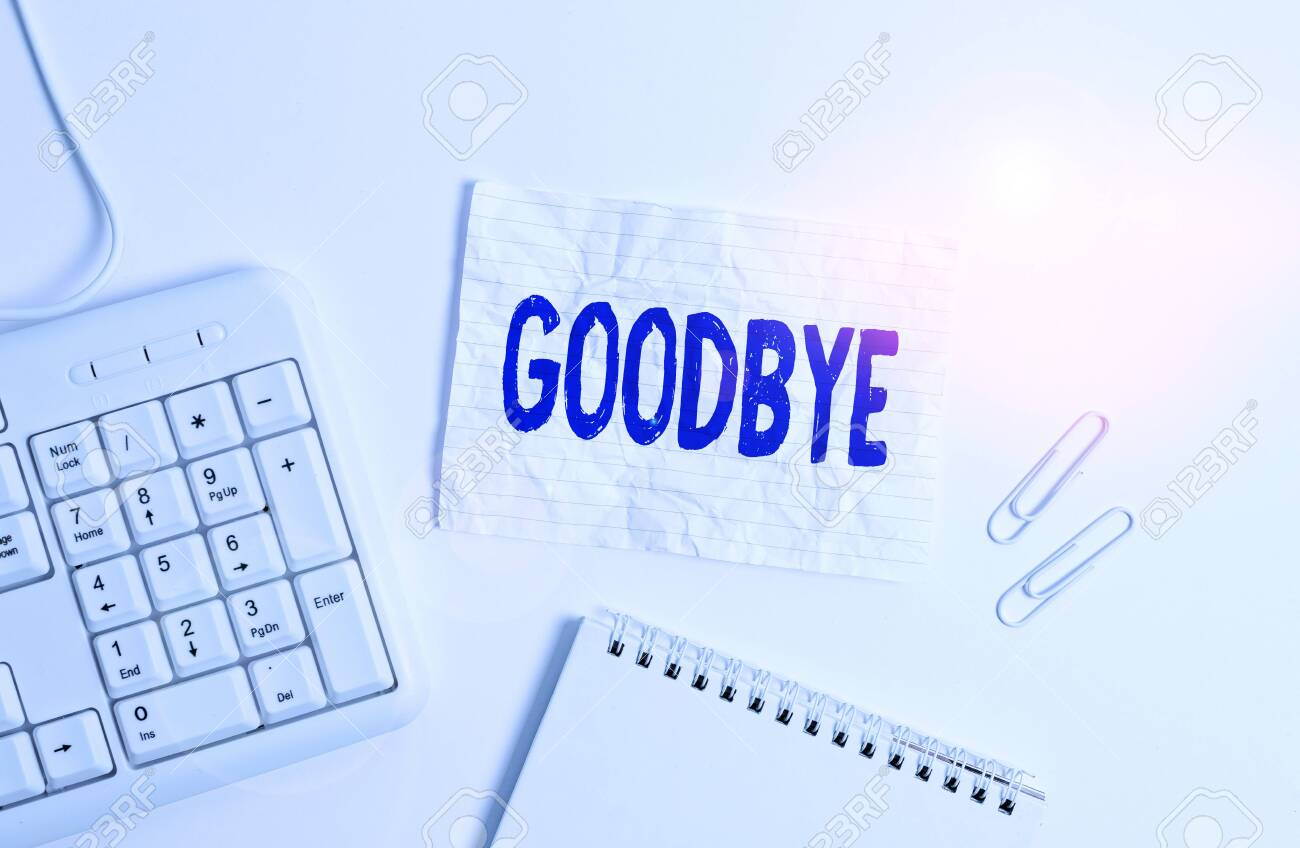 Handwriting text Goodbye. Conceptual photo used to express good wishes when parting or end of a conversation White pc keyboard with empty note paper above white background - 140398557