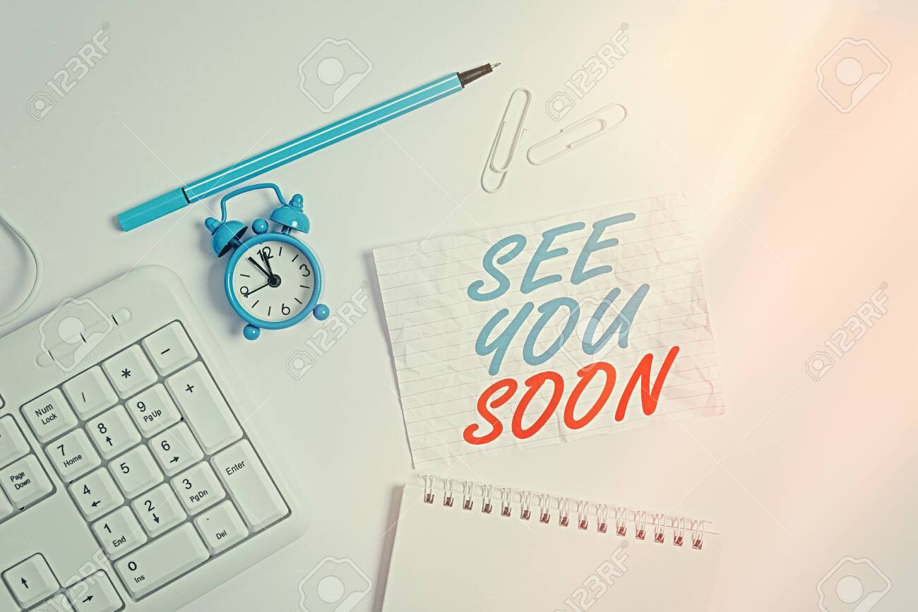 Word Writing Text See You Soon. Business Photo Showcasing Used.. Stock Photo, Picture And Royalty Free Image. Image 147705524.