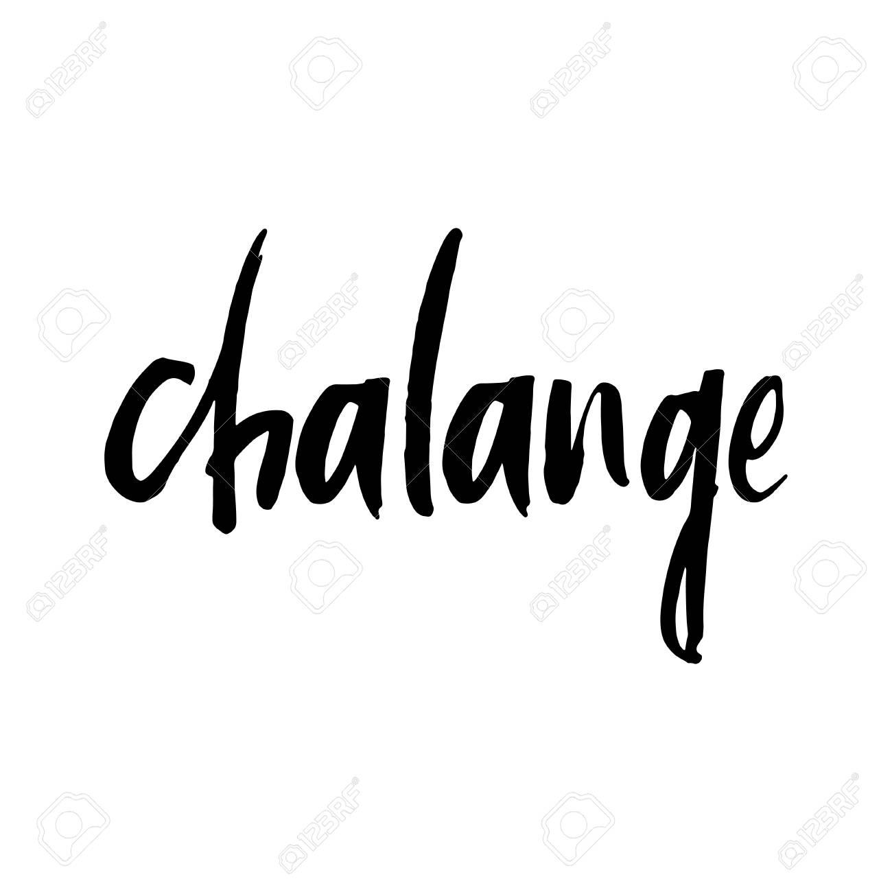 Handgezeichnete Wort-Chalange. Schriftzug Design Für Poster, T ...