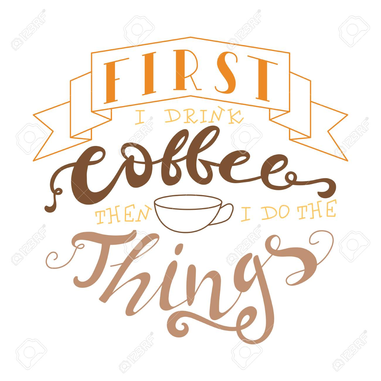 Vector Ink Lettering Hand Drawn Quotefirst I Drink Coffee Then