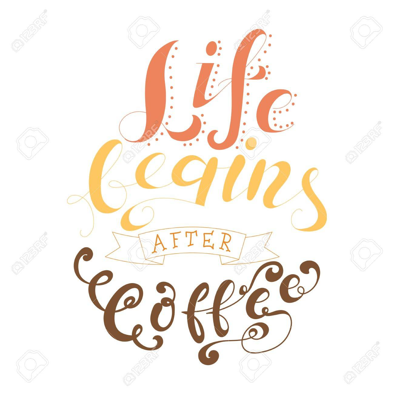 Vector Ink Lettering. Hand Drawn Quote.Life Begins After Coffee Stock  Vector   69617595
