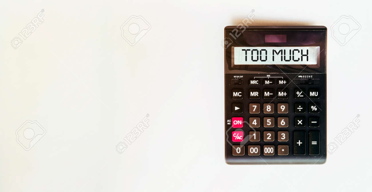 black calculator with text Too Much on the white background - 153278121