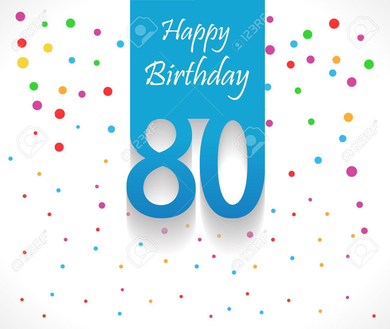 Fondo Del Cumpleaños 80 Años Feliz O Tarjeta De Confeti De Colores Con Los Lunares Eps10 Vector