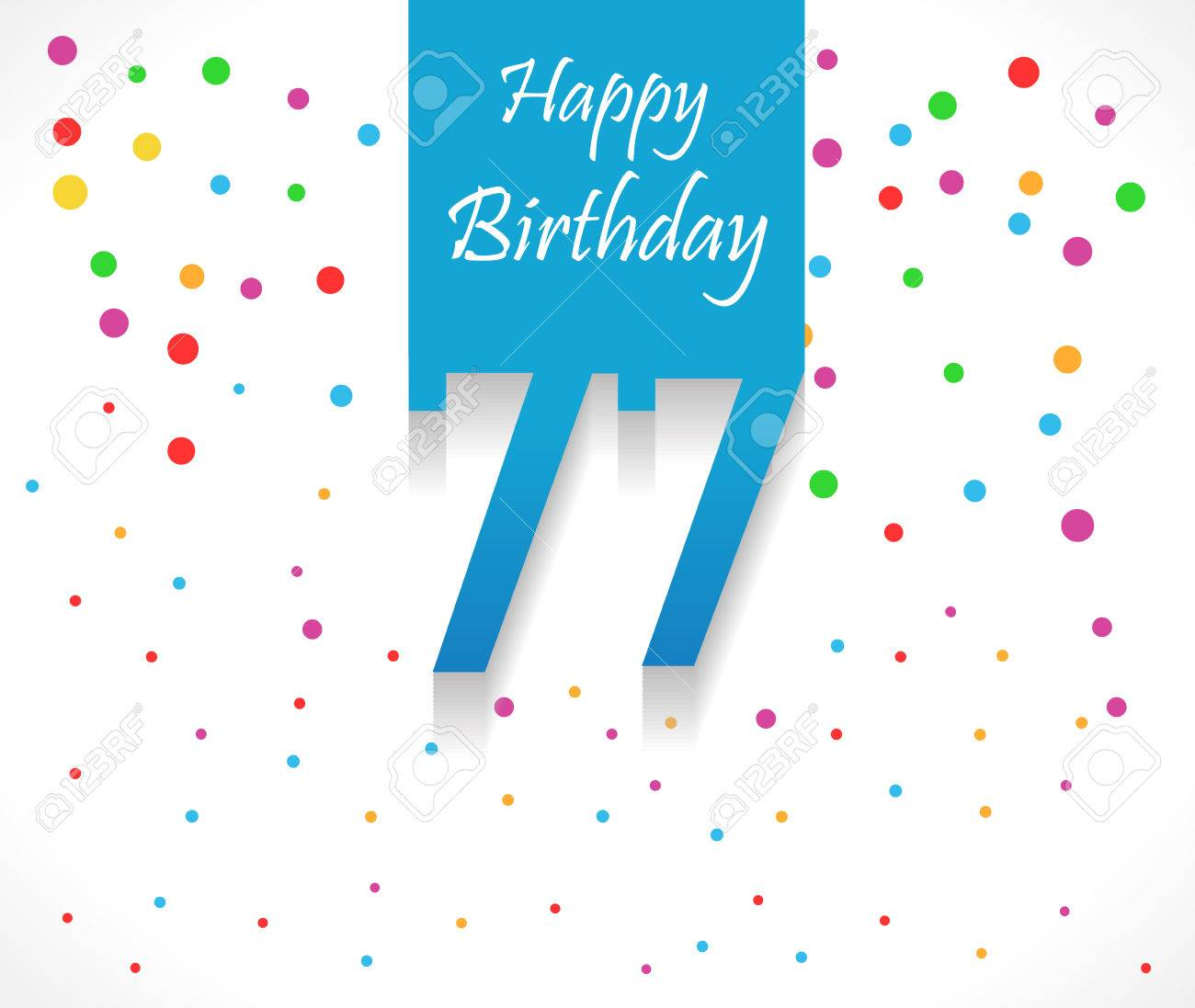 77 Years Happy Birthday Background Or Card With Colorful Confetti Polka Dots Vector Eps10