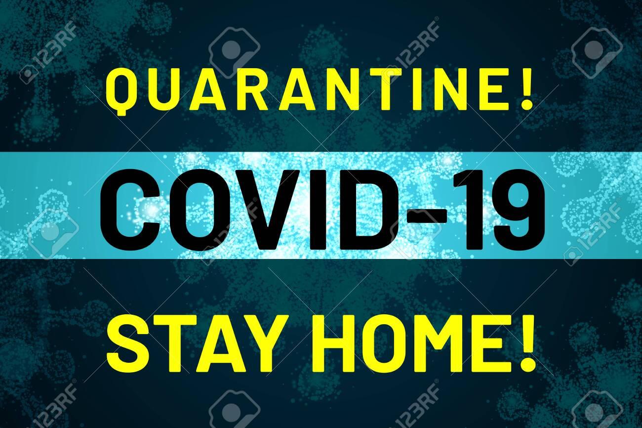 Quarantine. Covid-19. Stay home. Warning, calling, pleading banner. Stop coronavirus outbreak concept. Alert design template. Fight for life. Abstract neon glow coronavirus cell. Vector illustration - 143531740