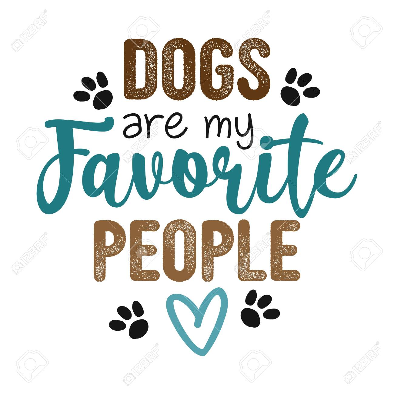 Dogs Are My Favorite People Hand Drawn Positive Phrase Modern Royalty Free Cliparts Vectors And Stock Illustration Image 147780017