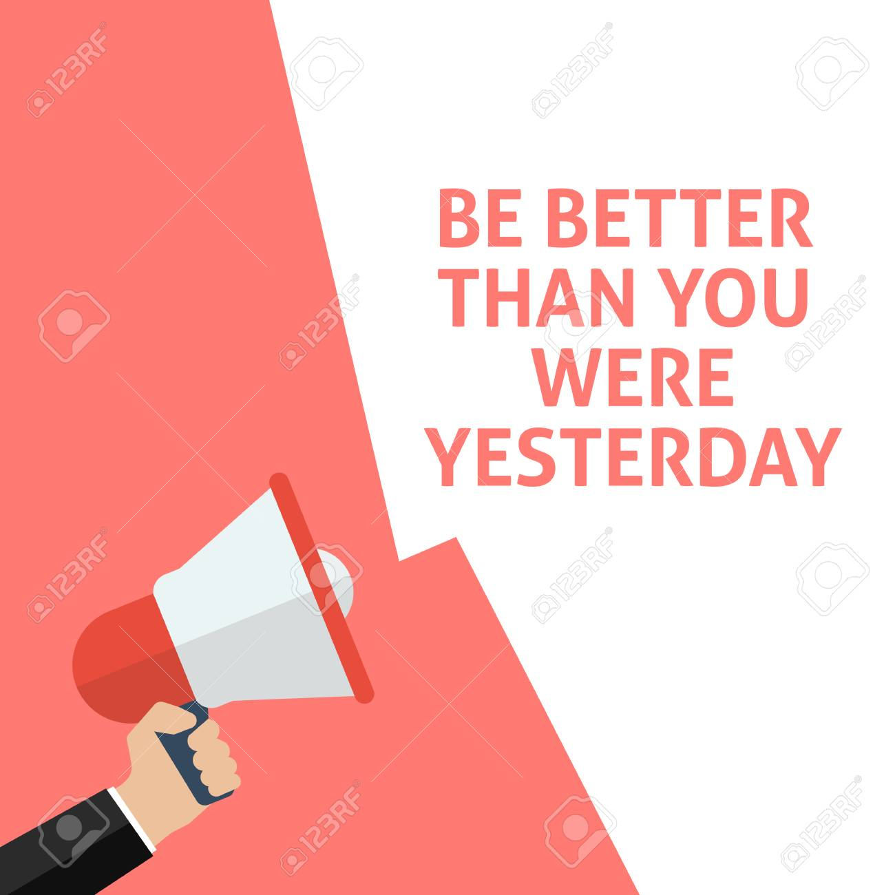 BE BETTER THAN YOU WERE YESTERDAY Announcement. Hand Holding Megaphone With Speech Bubble. Flat Vector Illustration - 110310993