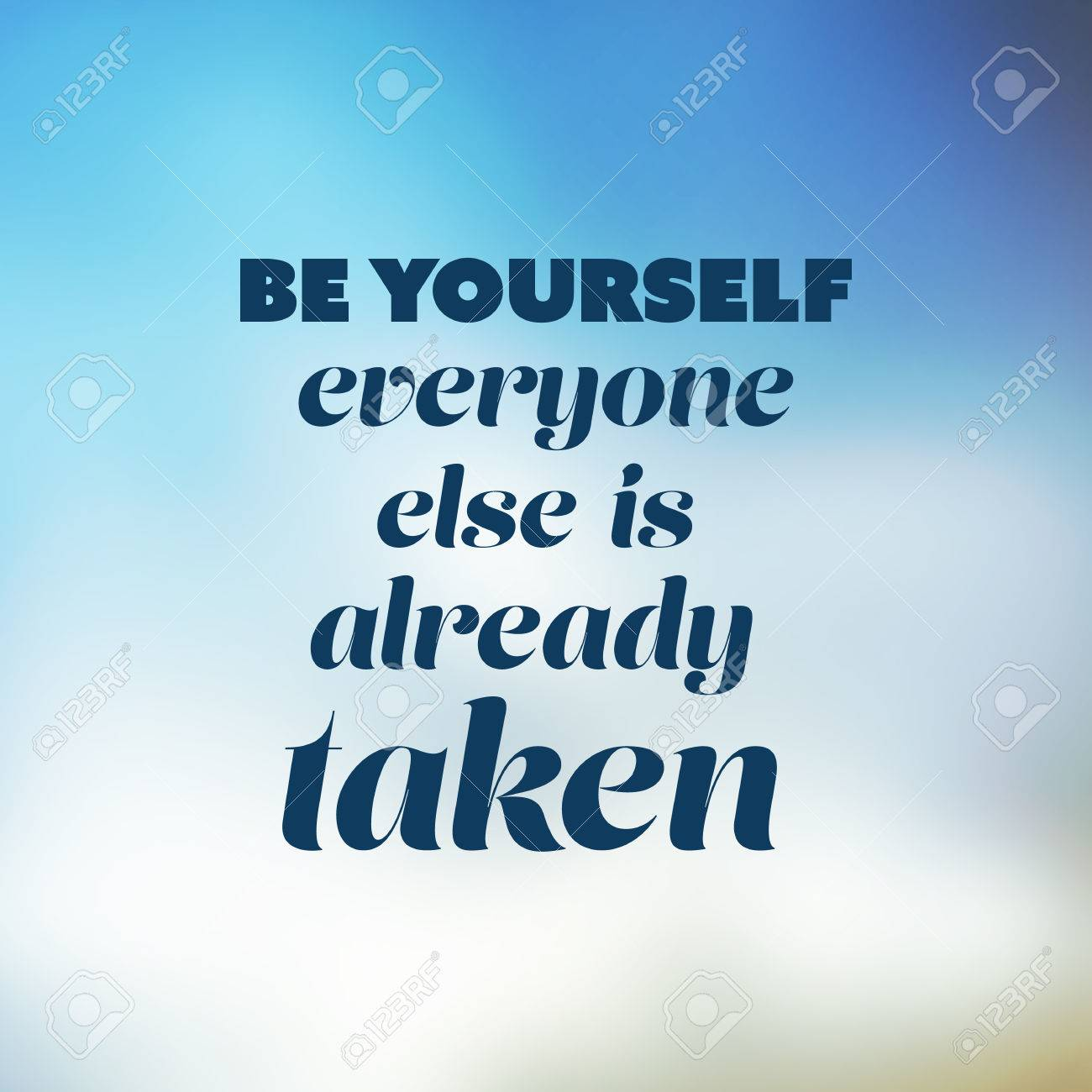 Be Yourself Everyone Else Is Already Taken Inspirational Quote