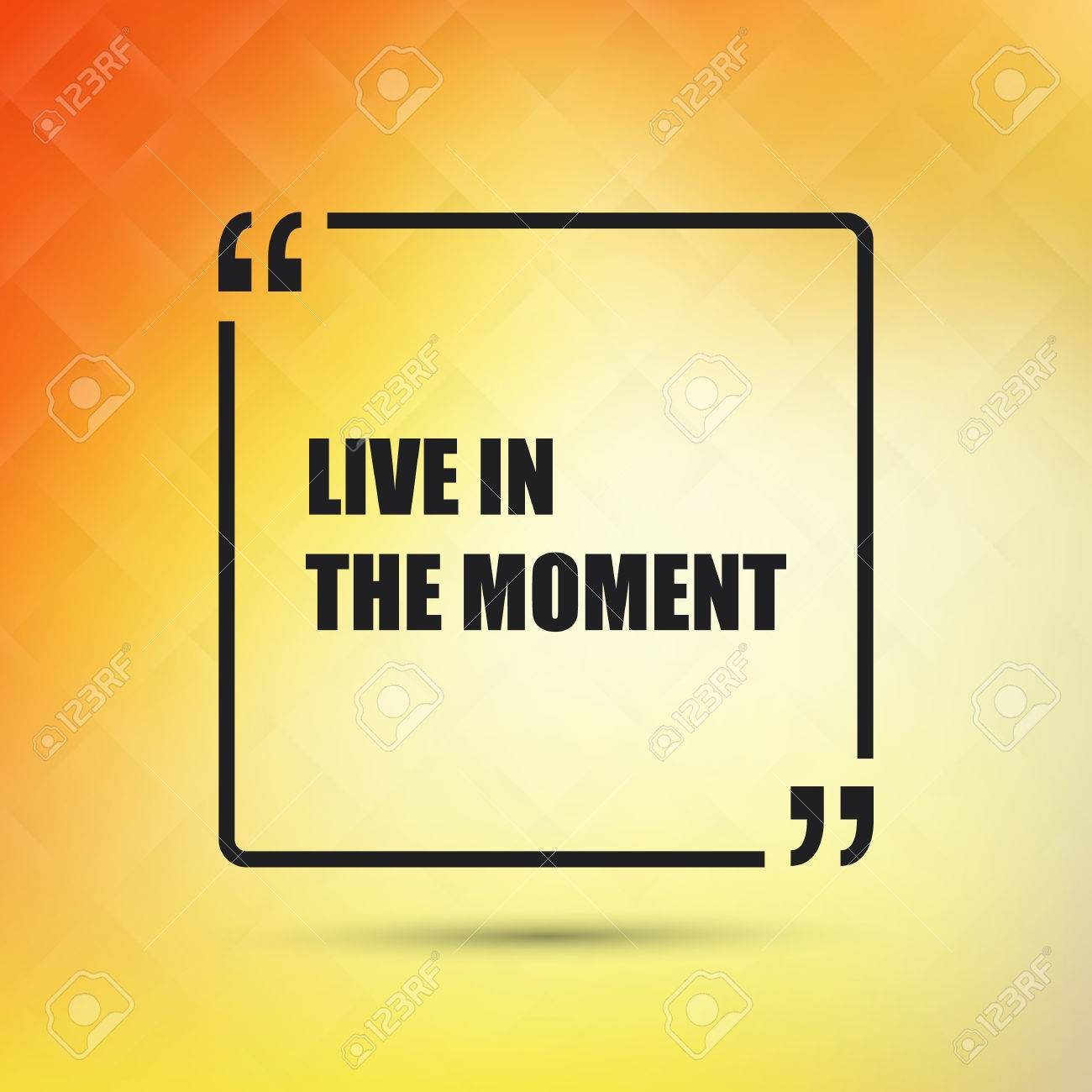 Live In The Moment Quotes Live In The Moment  Inspirational Quote Slogan Saying On An