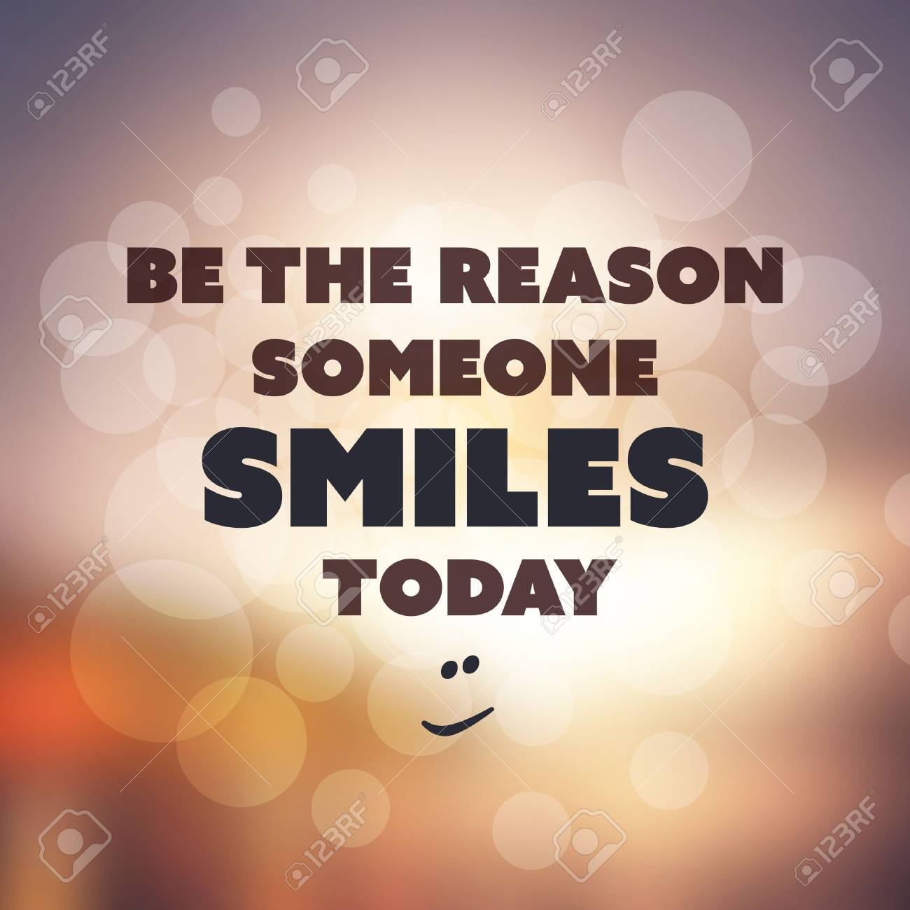 Be The Reason Someone Smiles Today Inspirational Quote Slogan