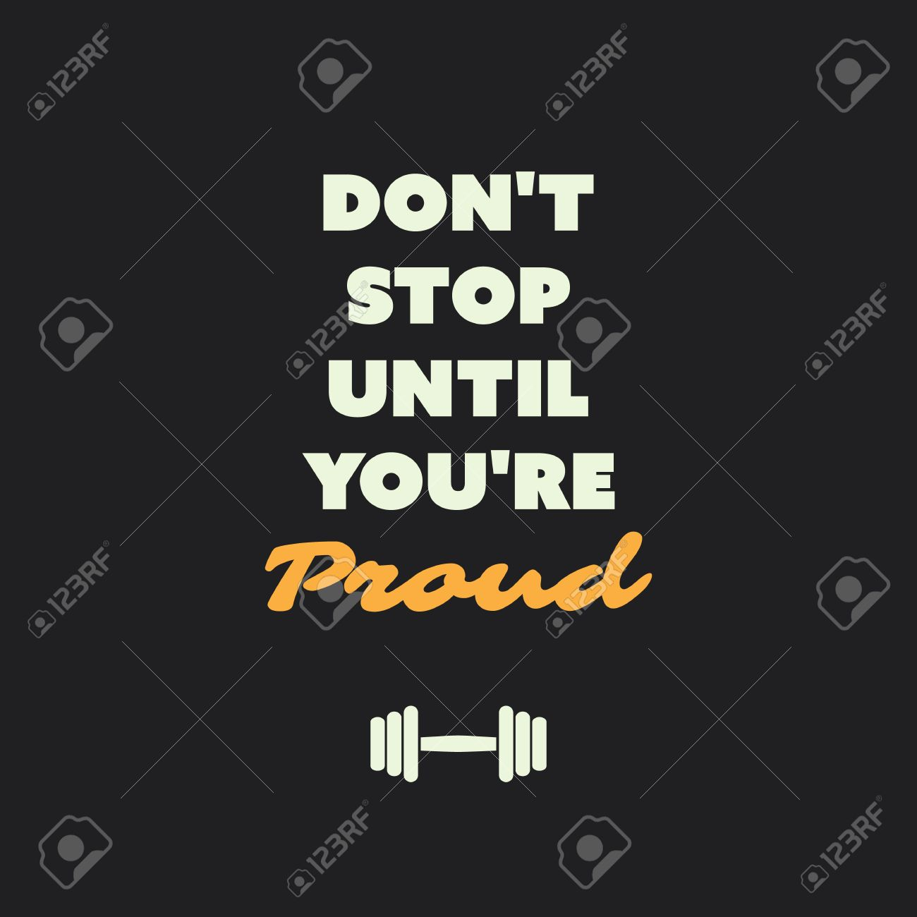 Dont Stop Until Youre Proud Inspirational Quote Slogan