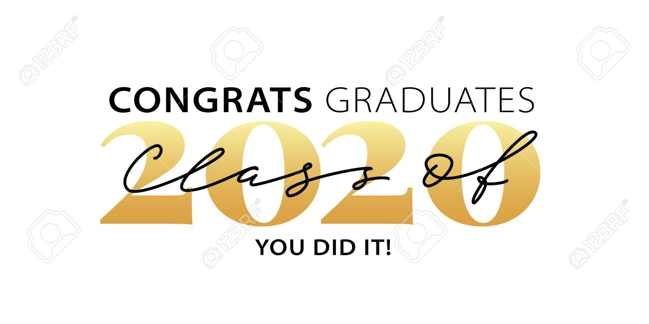 Class of 2020. Congrats Graduates. You did it. Lettering Graduation. Modern calligraphy. Vector illustration. Template for graduation design, party, high school or college graduate, yearbook. - 136459674