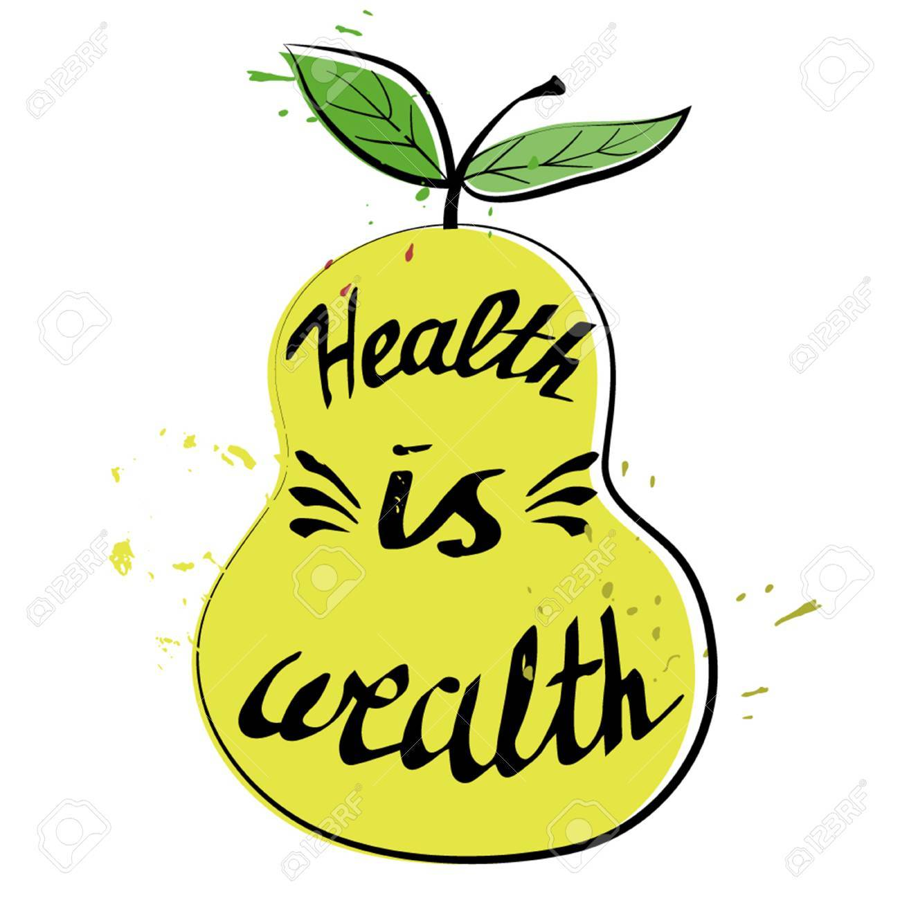 Hand Drawn Typography Poster Health Is Wealth In A Pear Royalty Free Cliparts Vectors And Stock Illustration Image 46322921