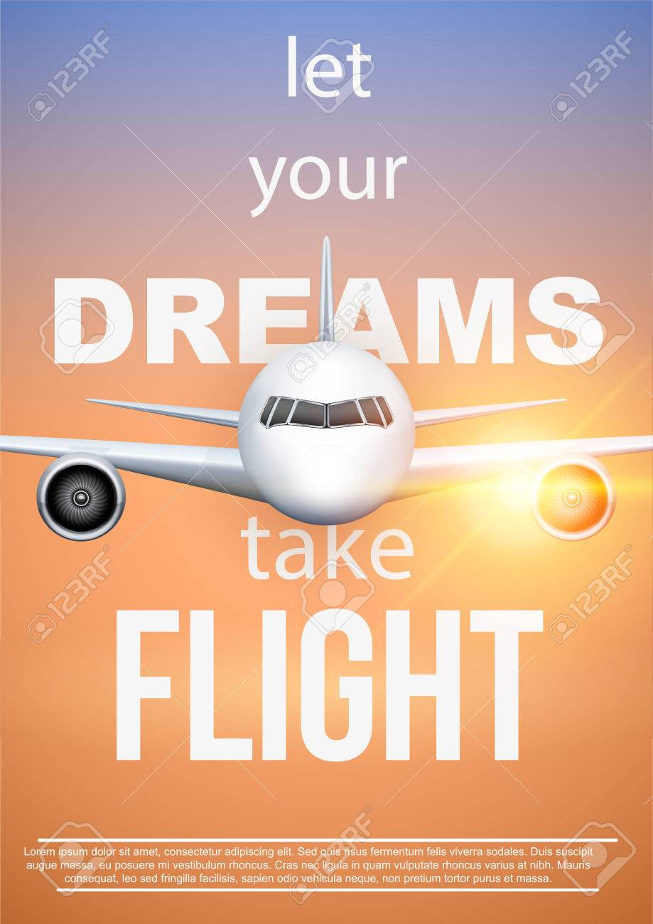 Air Travel Quotes Of Let Your Dreams Take Flight Motivation Poster Vacation And Voyage
