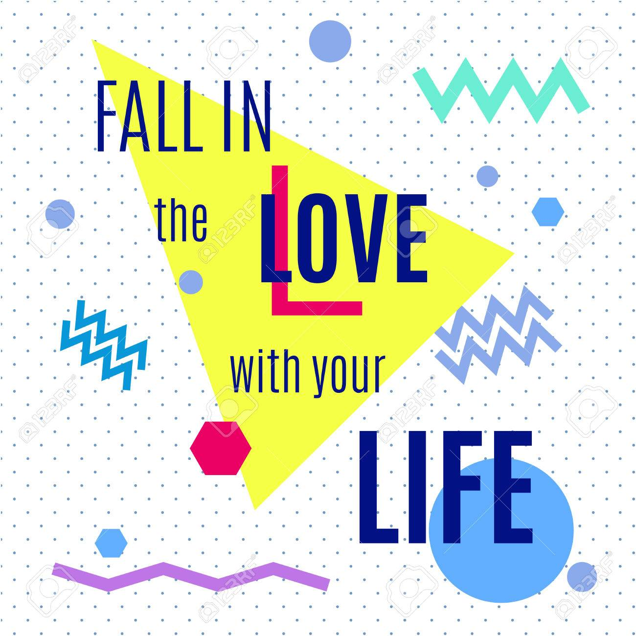 Fall In The Love With Your Life Inspiring Memphis Lettering