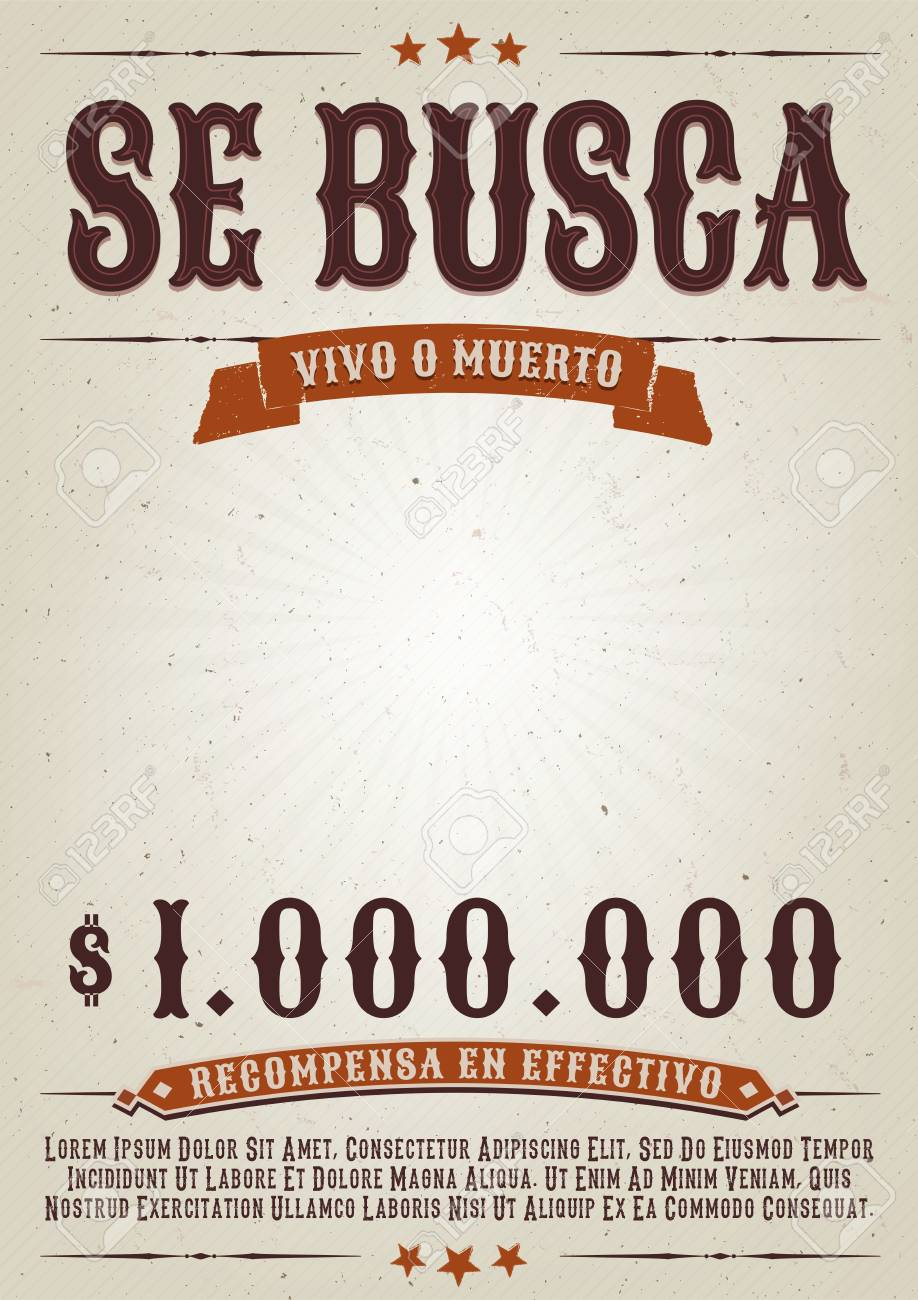 Illustration Of A Vintage Old Wanted Placard Poster Template Se Busca Vivo O Muerto In