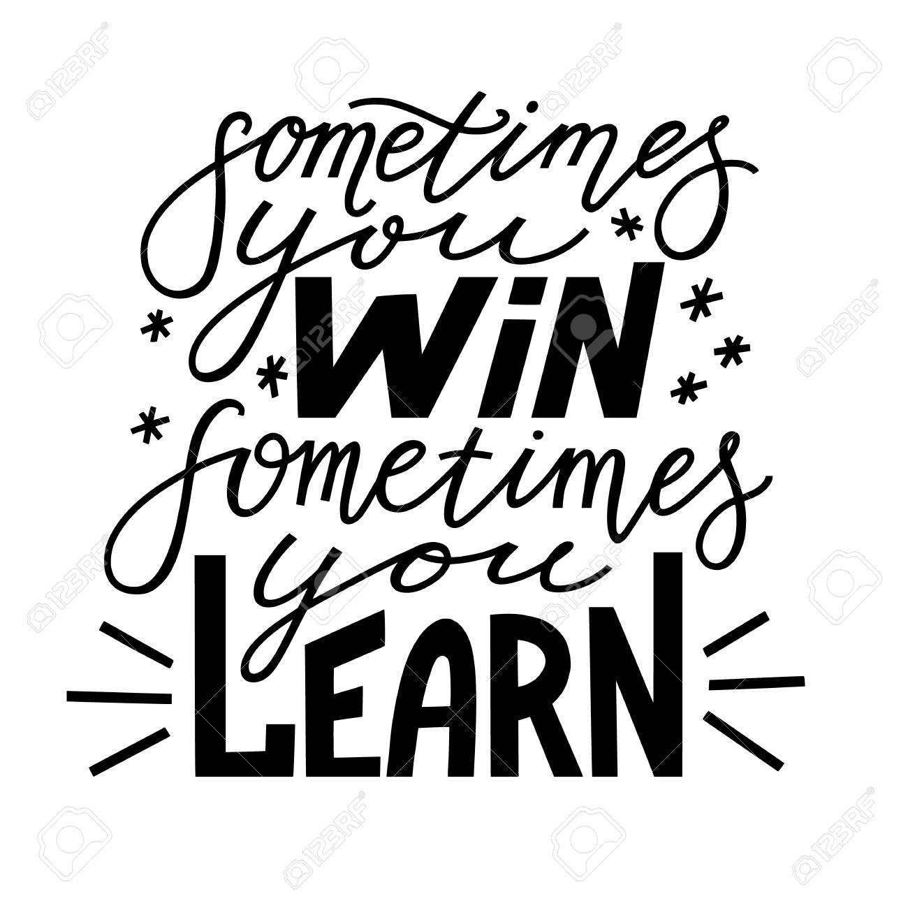 Sometimes You Win Sometimes You Learn Positive Inspirational