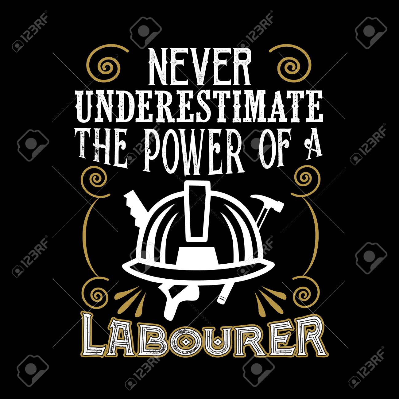 Never Underestimate The power of a Laborer - 117043974