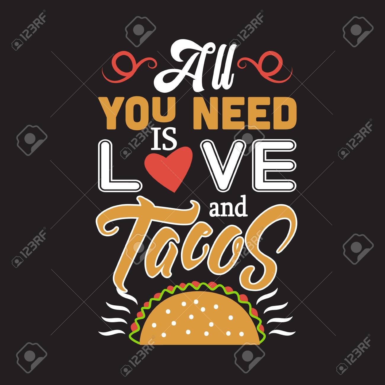 Taco Quote All You Need Is Love And Tacos Royalty Free Cliparts Vectors And Stock Illustration Image 124794686