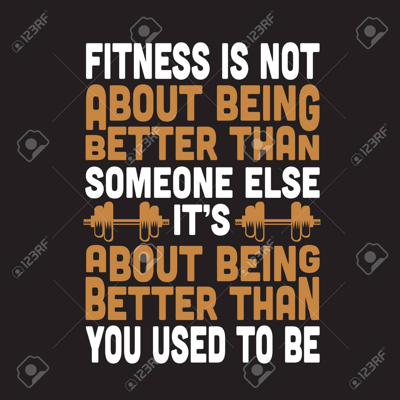 Fitness Quote Fitness Is Not About Being Better Than Someone Royalty Free Cliparts Vectors And Stock Illustration Image 120144696
