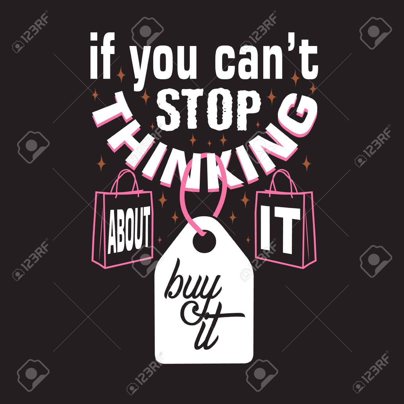 Shopping Quotes And Slogan Good For T Shirt If You Can T Stop Royalty Free Cliparts Vectors And Stock Illustration Image 137307235
