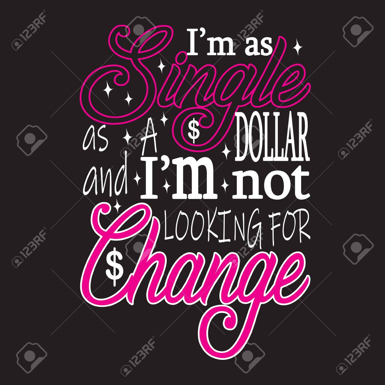 Single Quotes And Slogan Good For T Shirt I M As Single As A Royalty Free Cliparts Vectors And Stock Illustration Image 139362305