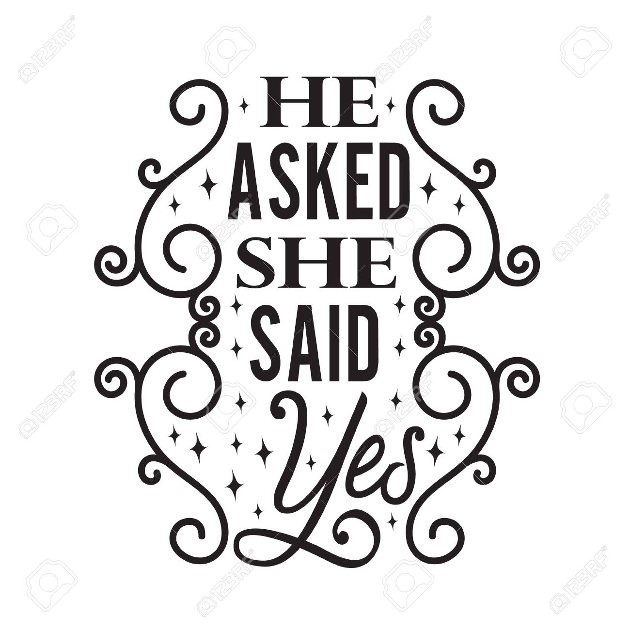 Wedding Quotes And Slogan Good For T Shirt He Asked She Said Royalty Free Cliparts Vectors And Stock Illustration Image 152767418 He said that _____ to the sales yet. wedding quotes and slogan good for t shirt he asked she said