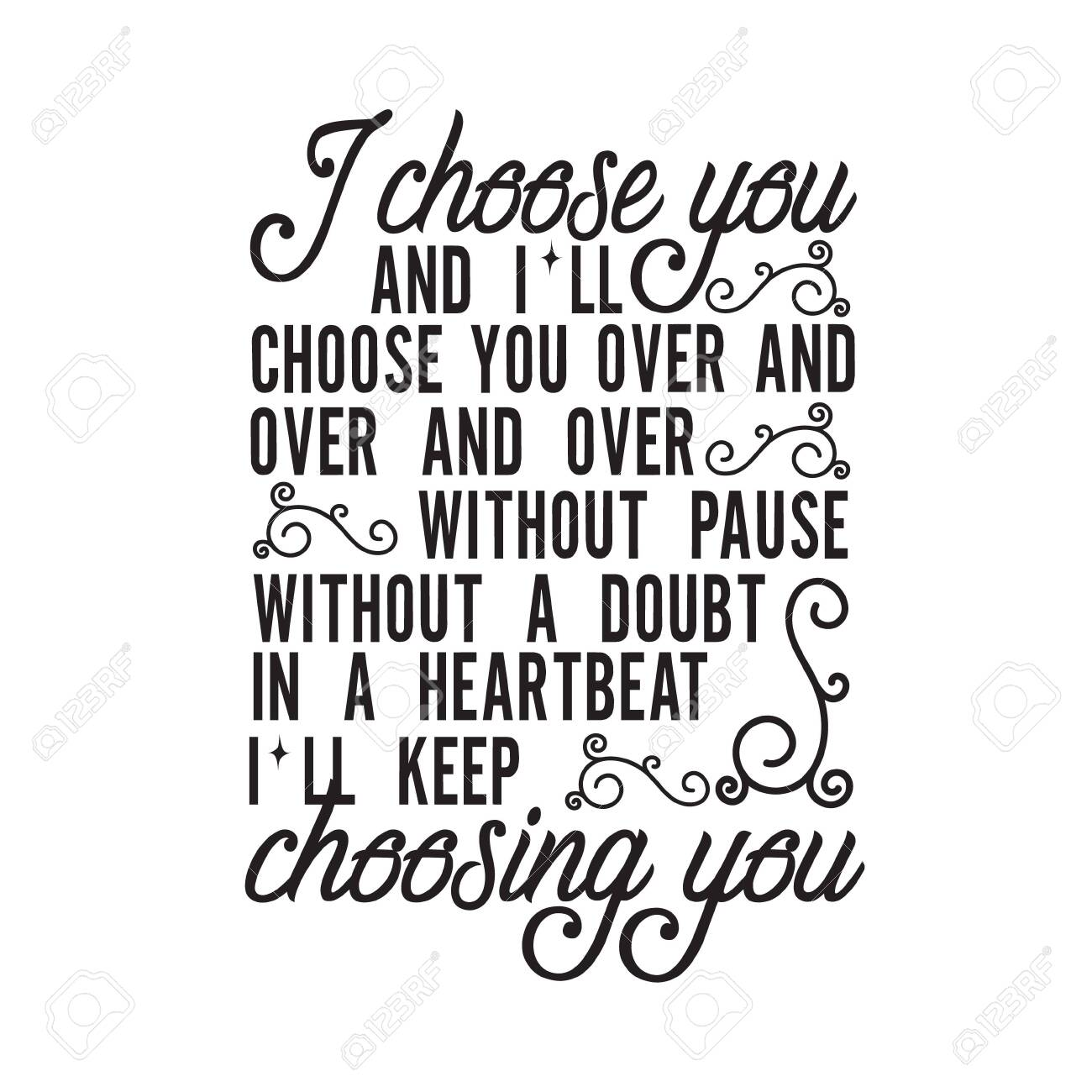 Wedding Quotes And Slogan Good For T Shirt I Choose You And Royalty Free Cliparts Vectors And Stock Illustration Image 152768243