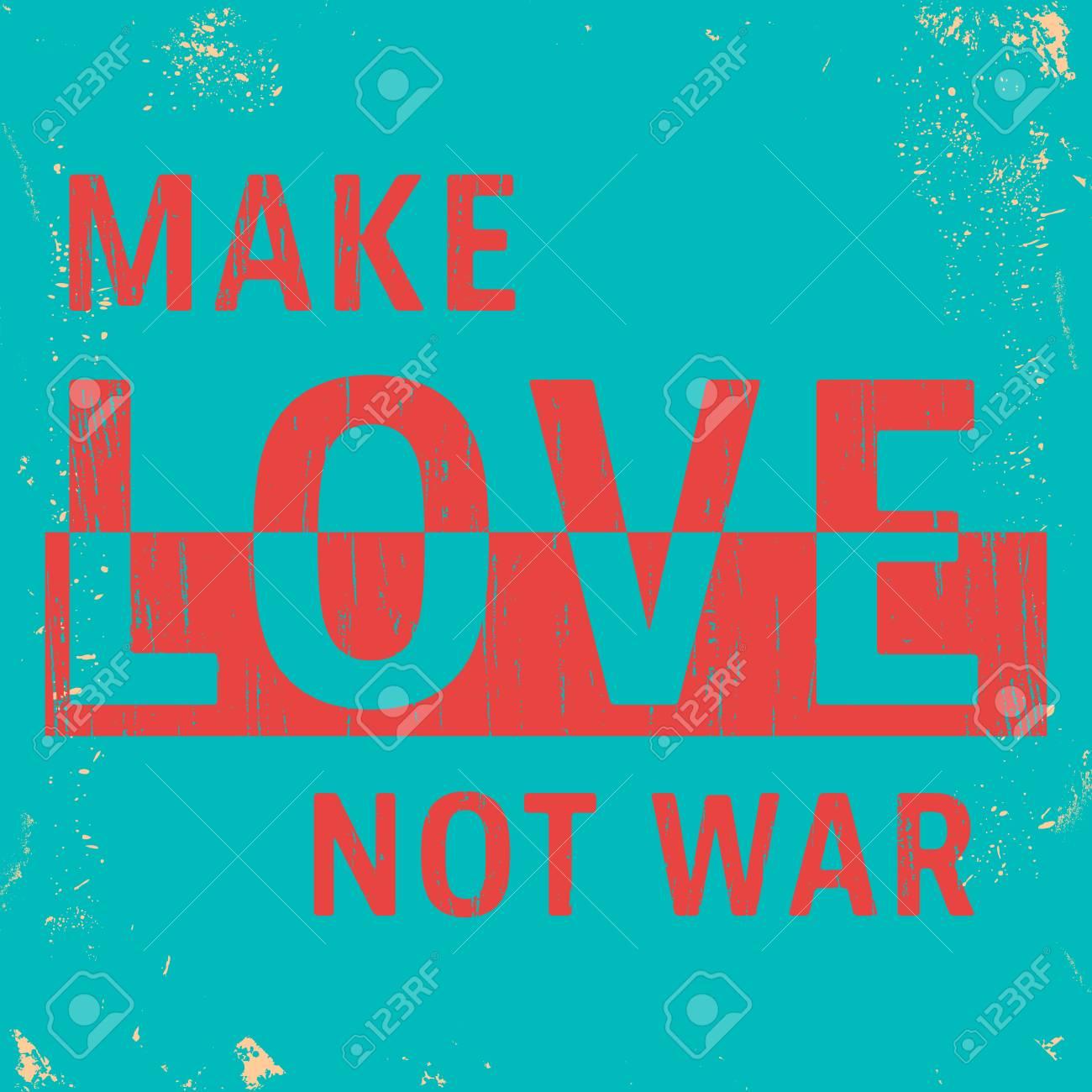 T-shirt print design. Make Love not war vintage stamp. Printing and badge