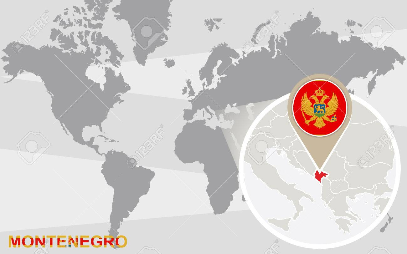 World Map With Magnified Montenegro Montenegro Flag And Map